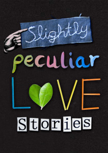Slightly Peculiar Love Stories